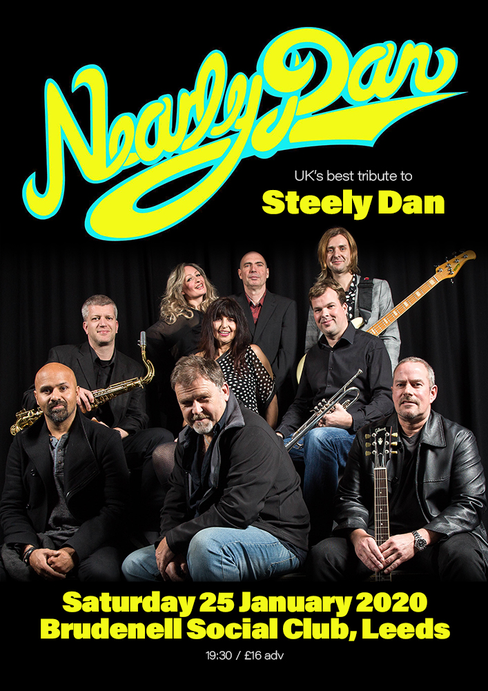 Steely Dan Tour Dates 2020.Nearly Dan Steely Dan Tribute Gig At Leeds Brudenell